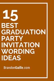 graduation party invitation wording com graduation party invitation wording for a new style invitatios card by adjusting a very surprising invitation templates printable 20