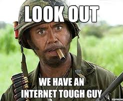 Watch That Tough-Guy Talk - Frontier Partisans via Relatably.com