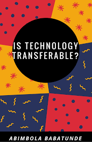 buy is technology transferable by abimbola babatunde computers is technology transferable