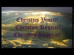 Image result for christus vincit christus regnat christus imperat