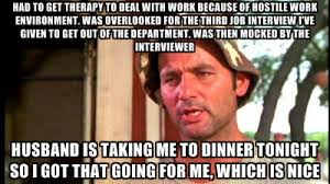 had to get therapy to deal with work because of hostile work ... via Relatably.com