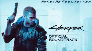 Cyberpunk 2077 (Official Soundtrack) - <b>Makes Me</b> Feel Better ...