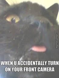 When U Accidentally Turn On Ur Front Camera by yorka - Meme Center via Relatably.com