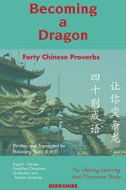 Becoming a Dragon: Forty <b>Chinese</b> Proverbs for Lifelong Learning ...