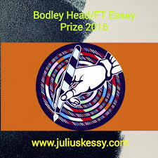 bodley head ft essay prize  the bodley head financial times essay prize aims to discover young talent from around the world in long form essay writing and has led to many new and