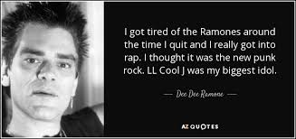 TOP 16 QUOTES BY DEE DEE RAMONE | A-Z Quotes
