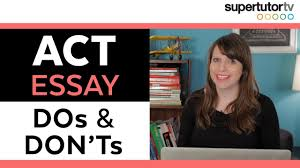 act essay dos and don ts top tips for how to write a winning act essay dos and don ts top tips for how to write a winning essay