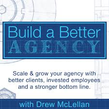 Build a Better Agency Podcast