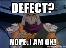 Defect? Nope, I am Ok! - Plaintive Shredder | Meme Generator via Relatably.com