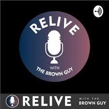 Relive With The Brown Guy