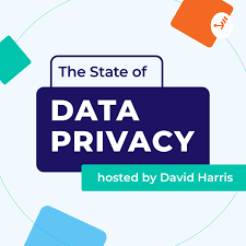 The State of Data Privacy Podcast