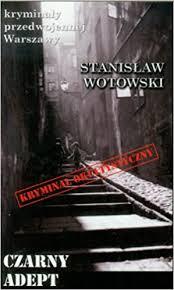 <b>Czarny adept</b>: <b>Stanislaw Wotowski</b>: 9788363424107: Amazon.com ...