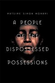 A People of the Dispossessed Possessions by <b>Matsime Simon</b> ...
