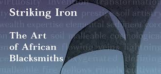Striking <b>Iron</b>: The <b>Art</b> of African Blacksmiths | Fowler Museum | Free ...