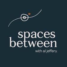 Spaces Between with Al Jeffery