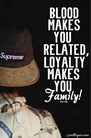 Family Loyalty Quotes And Sayings. QuotesGram via Relatably.com