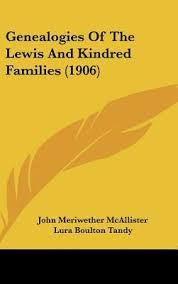 mcallister john meriwether genealogies of the lewis and kindred families
