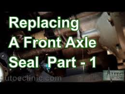 Part 1- How To Replace A <b>Front Axle</b> Shaft Seal (RH Front) Chevy ...