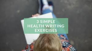 health writer hub health medical writing courses advice jobs 3 simple health writing exercises