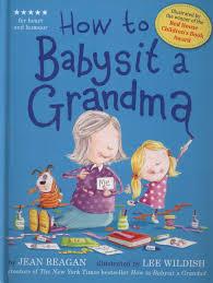 babysitters inside libraries how to babysit a grandma jean reagan lee wildish