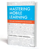 Book Review: <b>Mastering Mobile</b> Learning, by <b>Chad Udell</b> and Gary ...