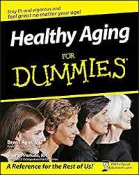 <b>Healthy Aging For</b> Dummies - Kindle edition by Brent <b>Agin</b>, Sharon ...