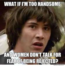 What If Im Too Handsome | WeKnowMemes via Relatably.com