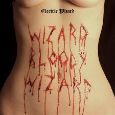 "<b>Electric Wizard</b> - ""Wizard <b>Bloody</b> Wizard"" 