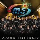 Amor Enfermo album by Banda Sinaloense MS de Sergio Lizarraga