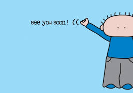 Image result for see you soon