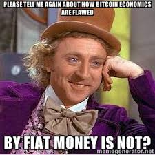 Please tell me again about how bitcoin economics are flawed by ... via Relatably.com