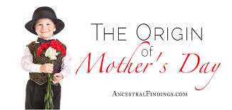 The <b>Origin</b> of <b>Mother's Day</b> | Ancestral Findings
