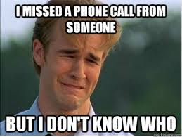 I missed a phone call from someone but I don't know who - 1990s ... via Relatably.com