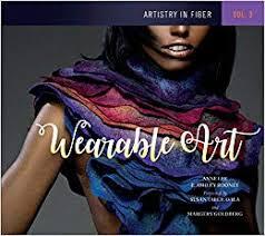 Artistry in Fiber, Vol. 3: Wearable Art (9780764353994 ... - Amazon.com