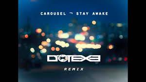 carousel stay awake dotexe remix