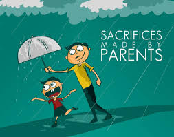 sacrifices parents make to give us a better life blog