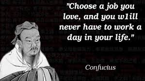 Image result for choose a job you love confucius