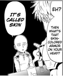 It's called skin. | One-Punch Man | Know Your Meme via Relatably.com