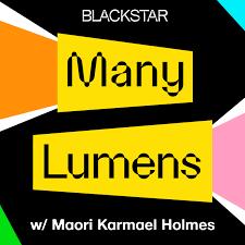 Many Lumens with Maori Karmael Holmes