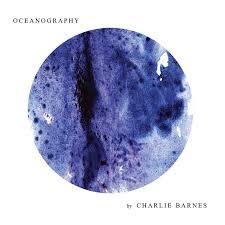 <b>Charlie Barnes</b> - <b>Oceanography</b> Lyrics | Musixmatch