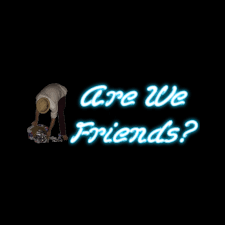 Are We Friends?