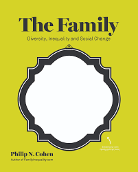 philip n cohen s publications the family diversity inequality and social change new york w w norton publisher page amazon