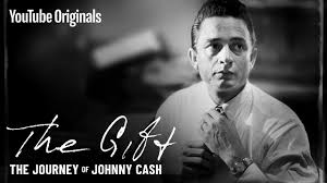 The Gift: The Journey of <b>Johnny Cash</b> (Official Documentary ...