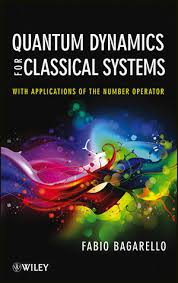 <b>Quantum Dynamics</b> for Classical Systems: With Applications of the ...