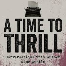 A Time to Thrill - Conversation with Aime Austin