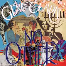 4AD To Reissue <b>Gene Clark's</b> Masterpiece <b>No</b> Other This November
