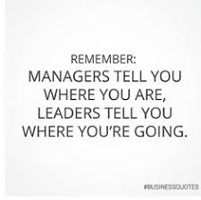 Leadership & Management. Quotes to inspire your leadership ... via Relatably.com