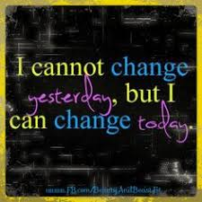 Image result for making changes today is my day