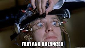 Fair and Balanced - Clockwork Orange Style - quickmeme via Relatably.com