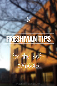 freshman tips for the self conscious living between the lines if you re naturally anxious all the new situations in college can seem like